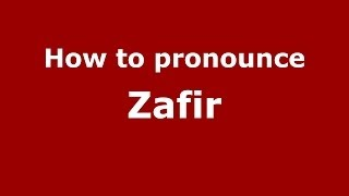 How to pronounce Zafir (Arabic/Morocco) - PronounceNames.com