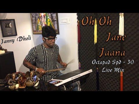 oh-oh-jane-jaana-|-octapad-spd-30-live-mix-|-janny-dholi