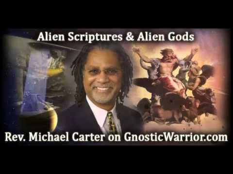Alien Scriptures and Ancient Aliens With Rev. Michael Carter - Gnostic Warrior #34