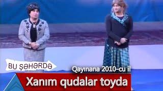 Bu Şəhərdə - Xanım Qudalar Toyda (Qayınana, 2010)