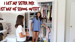 I LET MY SISTER PICK MY FIRST DAY OF SCHOOL OUTFIT! EMMA AND ELLIE
