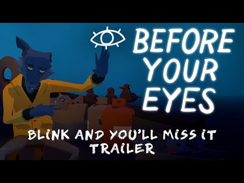 Before Your Eyes - Blink and You'll Miss It Trailer