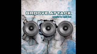 Groove Attack - Full Album (Compiled By Liquid Soul)