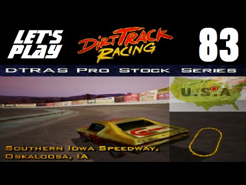 Let's Play Dirt Track Racing - Part 83 - Y7R17 - Southern Iowa Speedway