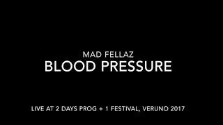 Mad Fellaz - Blood Pressure (Live at 2 Days Prog + 1 Festival, Veruno)
