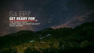 Get Ready For S4 EP07 - The North Face® Ultra-Trail du Mont-Blanc® 2013 - Race Report
