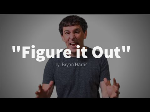 """Figure it Out"" - A Video Essay by Bryan Harris"