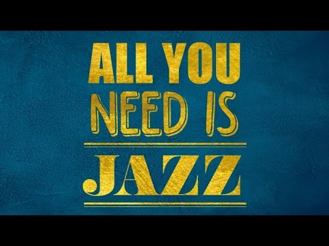 One Hour of Jazz and Swing - All You Need Is Jazz