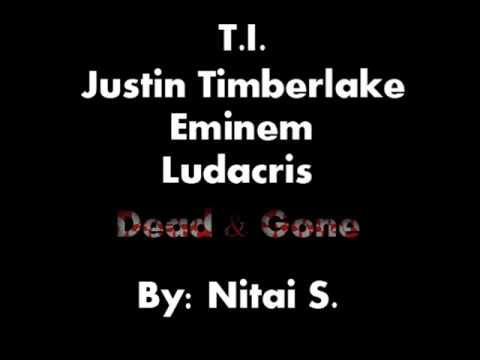 Dead And Gone   T I  ft  Justin Timberlake , Eminem and Ludacris