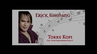 Erick Sihotang - Tokke Kopi sian Sidikalang