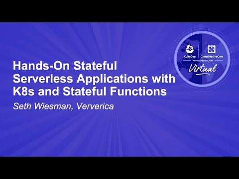 Hands-On Stateful Serverless Applications with K8s and Stateful Functions - Seth Wiesman, Ververica