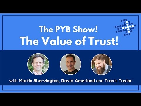 The PYB Show!  The Value of Trust!