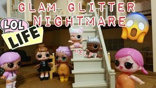 LOL Life! LOL Dolls Stop Motion Miniseries - Glam Glitter Nightmare Don't Open at 3 am!