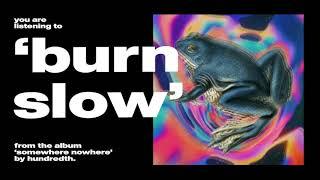 Play Burn Slow
