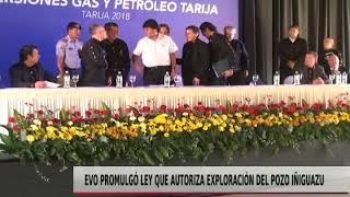 EVO PROMULGÓ LEY QUE AUTORIZA EXPLORACIÓN DEL POZO IÑIGUAZU