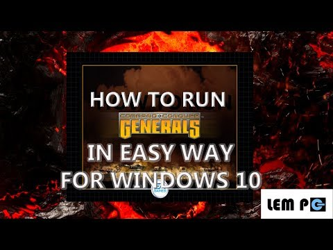 HOW TO RUN COMMAND AND CONQUER GENERALS IN WINDOWS 10