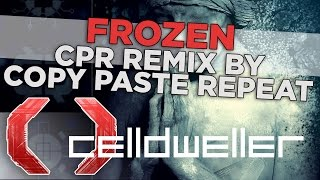 Celldweller - Frozen (CPR Remix By Copy Paste Repeat)