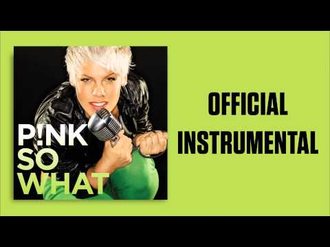 P!nk - So What (Official Instrumental)