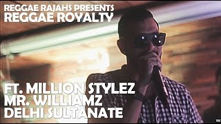 Reggae Royalty #1 Recap Ft: Million Stylez - Mr.Williamz - Mungos HiFi & Delhi Sultanate