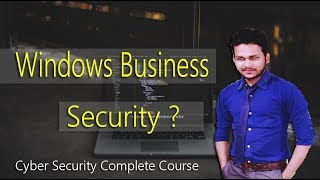 EP- 25 Typical security for windows business workstation in hindi / Cyber Security
