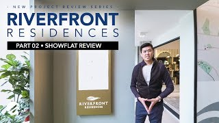 #NewProjectReview Ep 2 Pt 2 | Riverfront Residences Showflat Review