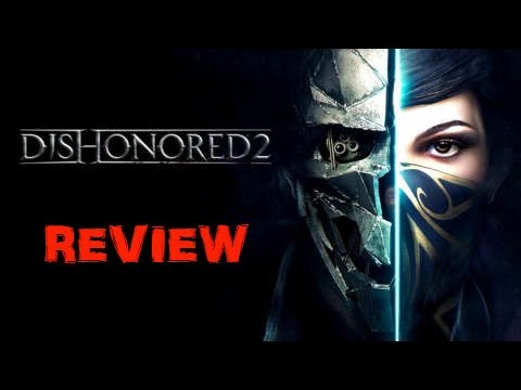 RESEÑA DISHONORED 2 FINIQUITADO