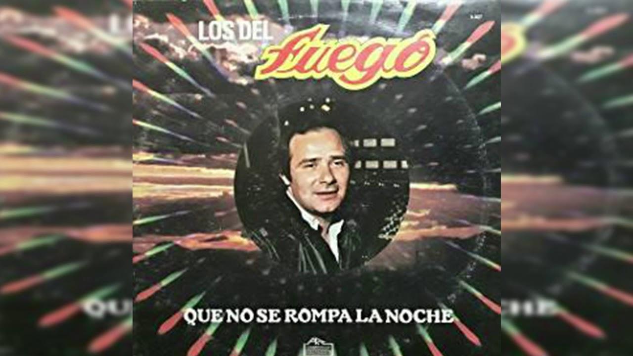 Los del Fuego - Estoy soñando yo en ti│ Cd Que no se rompa la noche 1985