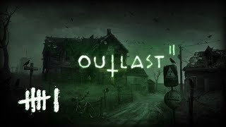OUTLAST 2 (#6) : Attack of the Giant Tongue?