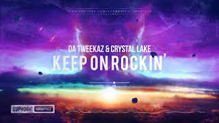 Da Tweekaz & Crystal Lake - Keep On Rockin' [HQ Edit]