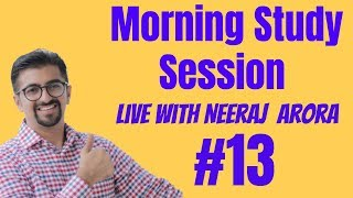 13 Morning Live Study Session with Neeraj Arora 07 th March 2019