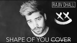 ED SHEERAN - SHAPE OF YOU (Rajiv Dhall & Over Atlantic cover)