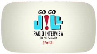 GoGoJILL  Radio Interview RRI Pro 2 Jakarta Part 2