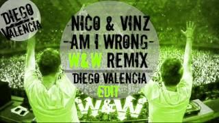 Nico & Vinz- Am I Wrong (W Remix) [DiegoValencia Edit]