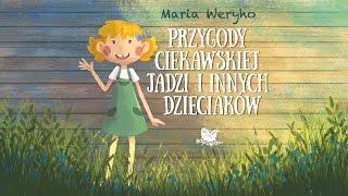 PRZYGODY CIEKAWSKIEJ JADZI I INNYCH DZIECIAKÓW CZ. 1 – Bajkowisko.pl – bajka dla dzieci (audiobook)