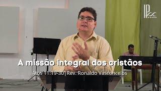 Sermão Dominical - 10.05.20 - A missão integral dos cristãos