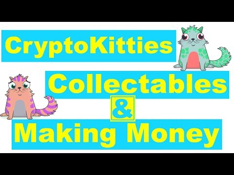 "<span class=""title"">cryptokitties, collectables, and making money</span>"