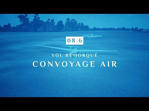 08 | 6 - VOL REMORQUE | CONVOYAGE AIR