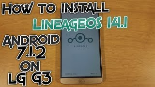 How to install Official Lineage OS 14.1 on LG G3 - Android 7.1.2 Nougat [Tutorial]