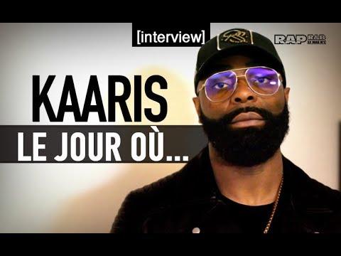 """KAARIS : Interview Le jour où - """"Bien-sûr que je vais envoyer le contrat, c'est sûr et certain !"""""""