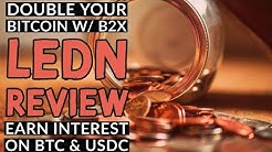 Ledn Review | Use B2X to Double Your Bitcoin | Earn Interest on BTC and USDC