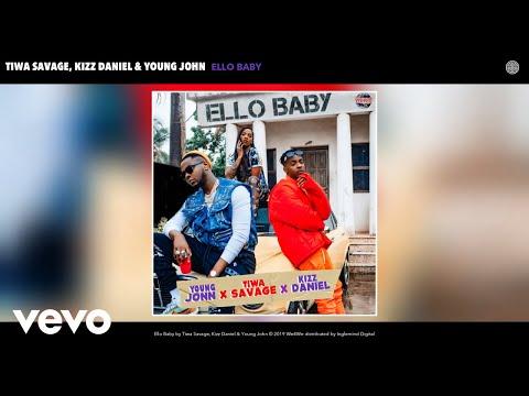 Tiwa Savage, Kizz Daniel, Young John – Ello Baby (Audio)