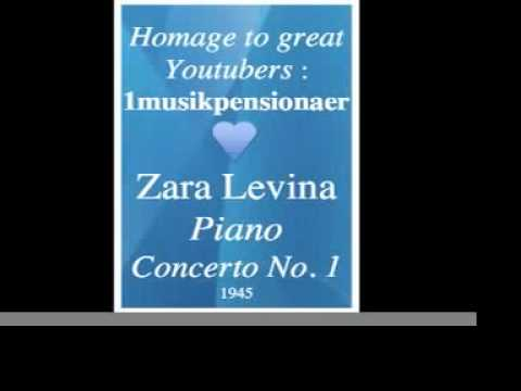 Zara Levina : Piano Concerto No. 1 (1945) - Homage to great Youtubers : 1musikpensionaer