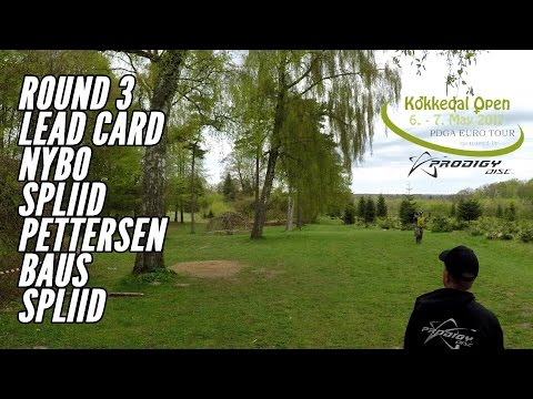 2017 Kokkedal Open pres by Prodigy: Round 3 (Nybo, Spliid, Pettersen, Baus, Spliid)