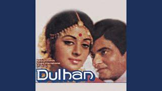 Jane Chaman Jane Bahar (Dulhan / Soundtrack Version)