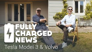Tesla Model 3 & Volvo | Fully Charged News