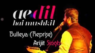 Bulleya Reprise   Arijit Singh   Ae Dil Hai Mushkil