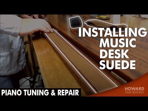 Piano Tuning & Repair - Installing Music Desk Suede