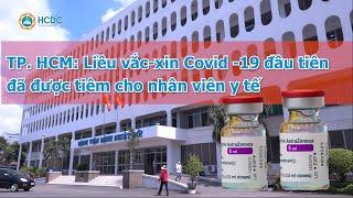 [HCDC tin] TP HCM: Liều vắc xin Covid  19 đầu tiên đã được tiêm cho nhân viên y tế 02