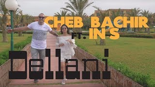 Cheb Bachir - Dellani feat. IN-S