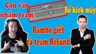 Rambo giết cả team Refund và bị vote kick | Độ Mixi lên tv | DJCHIP và XEMESIS chơi kèo mèo kêu